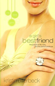 A Girl's Best Friend, Spa Girls Series #2   -     By: Kristin Billerbeck
