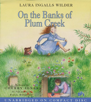 Little House on the Prairie #4:  On the Banks of Plum Creek - Audiobook on CD           -     By: Laura Ingalls Wilder