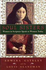 Soul Sisters: Women in Scripture Speak to Women Today  -     By: Edwina Gateley     Illustrated By: Louis Glanzman