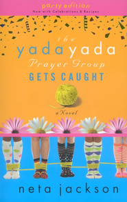 The Yada Yada Prayer Group Gets Caught, Yada Yada Series #5   -     By: Neta Jackson