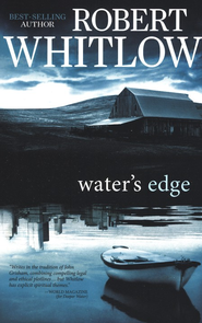 Water's Edge  -              By: Robert Whitlow