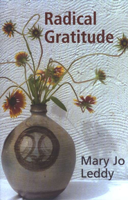 Radical Gratitude  -     By: Mary Jo Leddy
