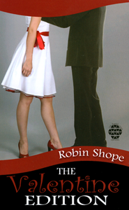 The Valentine Edition  -     By: Robin Shope