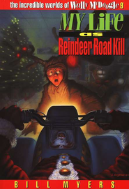 My Life as Reindeer Road Kill - eBook  -     By: Bill Myers