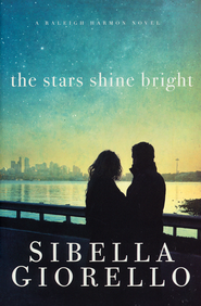 The Stars Shine Bright: Raleigh Harmon Series #4  -              By: Sibella Giorello
