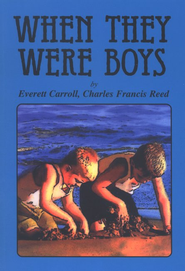 When They Were Boys   -     By: Everett Carroll, Charles Francis Reed
