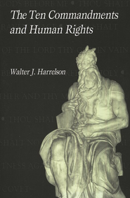 The Ten Commandments and Human Rights   -     By: Walter J. Harrelson