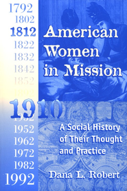 American Women in Mission   -     By: Dana Robert