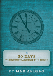 30 Days to Understanding the Bible  -     By: Max Anders