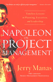 Napoleon on Project Management: Timeless Lessons in Planning, Execution, and Leadership - eBook  -     By: Jerry Manas