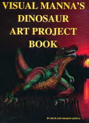 Visual Manna's Dinosaur Art Project Book   -              By: Rich Jeffus, Sharon Jeffus