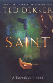 Saint, Paradise Novel #2   -              By: Ted Dekker