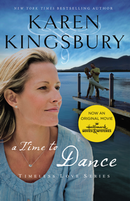A Time to Dance, Timeless Love Series  - Slightly Imperfect  -     By: Karen Kingsbury