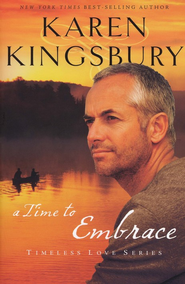 A Time to Embrace, Timeless Love Series  - Slightly Imperfect  -     By: Karen Kingsbury