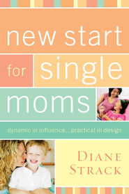New Start for Single Moms Participant's Guide - eBook  -     By: Diane Strack
