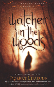 Watcher in the Woods, Dreamhouse Kings Series #2   -     By: Robert Liparulo