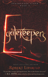 Gatekeepers, Dreamhouse Kings Series #3   -              By: Robert Liparulo