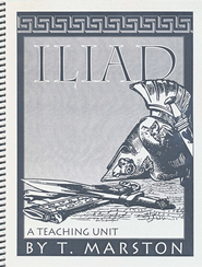 Iliad Teaching Unit   -     By: T. Marston