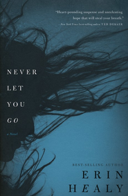 Never Let You Go  -     By: Erin Healy