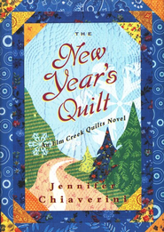 The New Year's Quilt, An Elm Creek Quilt Novel   -     By: Jennifer Chiaverini