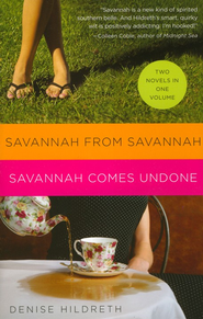 Denise Hildreth 2 in 1 (Savannah from Savannah & Savannah Comes Undone)  -     By: Denise Hildreth-Jones
