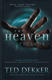 The Heaven Trilogy - Heaven's Wager, Thunder of Heaven & When Heaven Weeps  -              By: Ted Dekker