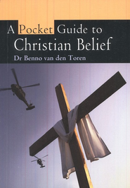 A Pocket Guide To Christian Belief  -     By: Benno van den Toren