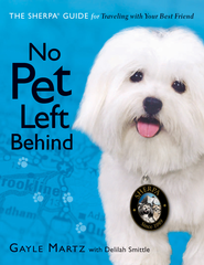 No Pet Left Behind: The Sherpa Guide for Traveling with Your Best Friend - eBook  -     By: Gayle Martz
