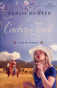 A Cowboy's Touch, Big Sky Romance Series #1   -     By: Denise Hunter