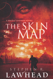 The Skin Map, Bright Empires Series #1   -     By: Stephen Lawhead