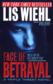 Face of Betrayal, Triple Threat Series #1  - Slightly Imperfect  -              By: Lis Wiehl, April Henry