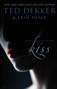 Kiss  -     By: Ted Dekker, Erin Healy