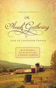 An Amish Gathering: Life in Lancaster County - Slightly Imperfect  -              By: Beth Wiseman, Kathleen Fuller, Barbara Cameron