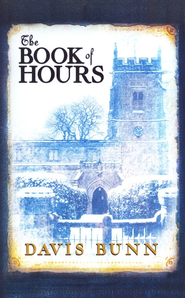 The Book of Hours  -     By: Davis Bunn