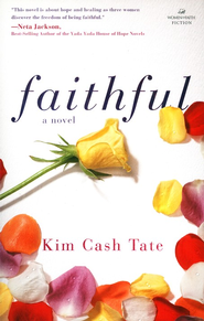 Faithful  -     By: Kim Cash Tate