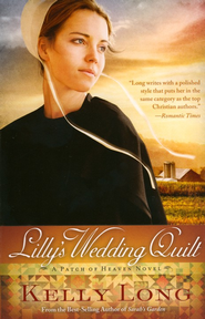 Lilly's Wedding Quilt, A Patch of Heaven Series #2   -     By: Kelly Long
