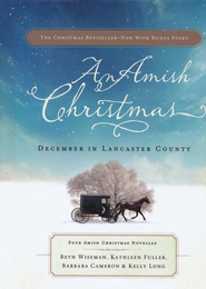 An Amish Christmas, Expanded Edition  -     By: Beth Wiseman, Kathleen Fuller, Kelly Long