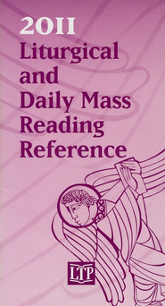 2011 Liturgical and Daily Mass Reading Reference    -