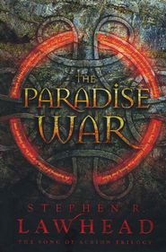 The Paradise War, Song of Albion Series #1   -     By: Stephen Lawhead