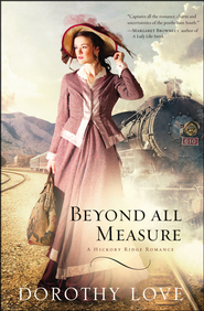 Beyond All Measure, Hickory Ridge Series #1, Large Print   -     By: Dorothy Love