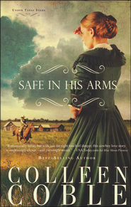 Safe In His Arms, Under Texas Stars Series #2   -              By: Colleen Coble