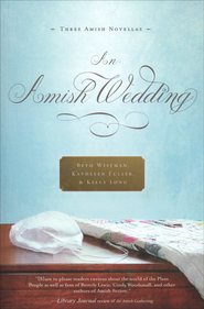 An Amish Wedding  -              By: Beth Wiseman