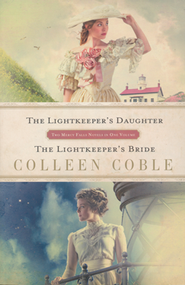 The Lightkeeper's Daughter and The Lightkeeper's Bride, 2-in-1  -     By: Colleen Coble