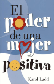El Poder de la Mujer Positiva  (The Power of a Positive Woman)  -     By: Karol Ladd