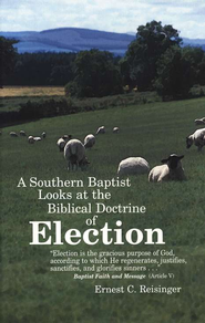 A Southern Baptist Looks at the Biblical Doctrine of Election   -     By: Ernest C. Reisinger