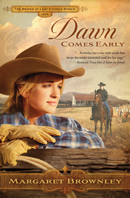 Dawn Comes Early, Brides of Last Chance Ranch Series #1   -     By: Margaret Brownley