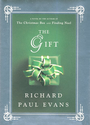 The Gift: A Novel  -              By: Richard Paul Evans