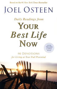 Daily Readings From Your Best Life Now: 90 Devotions for Living at Your Full Potential  -     By: Joel Osteen
