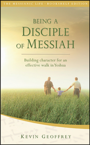 Being a Disciple of Messiah, Bookshelf Edition:  Building Character for an Effective Walk in Yeshua  -     By: Kevin Geoffrey