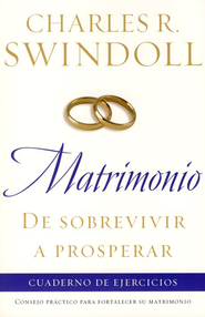 Matrimonio: De Sobrevivir a Prosperar, Cuaderno de Ejercicios (Marriage: From Surviving to Thriving Workbook)  -     By: Charles R. Swindoll